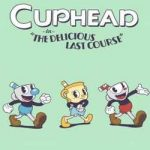 Cuphead The Delicious Last Course-CPY